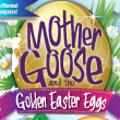 Mother Goose and the Golden Easter Eggs