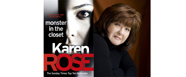 Karen Rose: Monster In The Closet