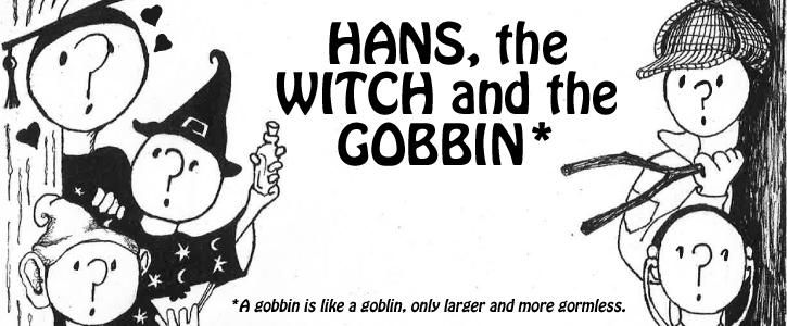 Readthrough of Hans, The Witch and the Gobbin