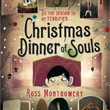 Ross Montgomery: Christmas Dinner of Souls